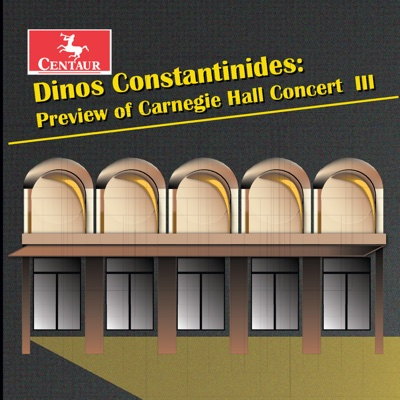 Dinos Constantinides: Preview of Carnegie Hall Concert III - Dinos Constantinides album