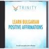 Learn Bulgarian Affirmations - EP - Trinity Affirmations