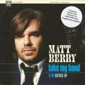 Matt Berry - Take My Hand