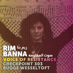 Rim Banna - Voice of Resistance feat. Bugge Wesseltoft & Checkpoint 303