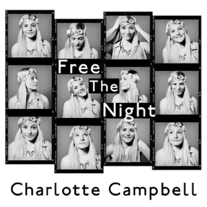 Free the Night - Single - Charlotte Campbell - Charlotte Campbell