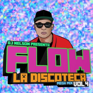 Flow La Discoteka Mega Mix, Vol.4 - EP Mp3 Download