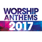 Worship Anthems 2017 (Live)