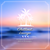When We Were Young - Chillout Lounge, Tropical House & Ibiza Lounge