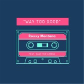 Way Too Good (feat. Sage the Gemini) - Single