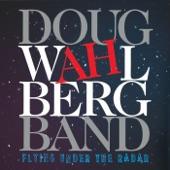 Doug Wahlberg Band - Love When It Rains