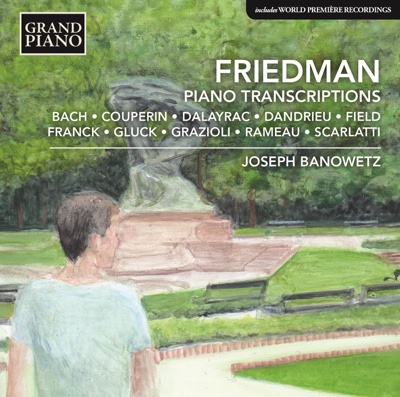 Friedman: Piano Transcriptions - Joseph Banowetz album