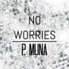 No Worries - Single - P. Muna