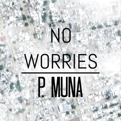 No Worries - Single - P. Muna album