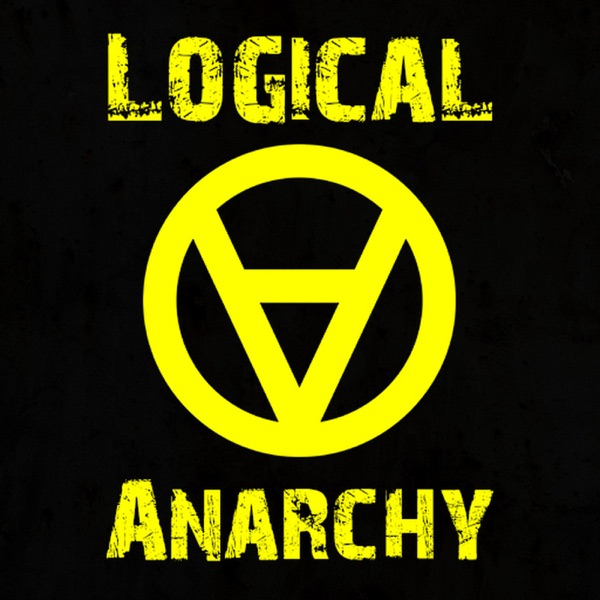 The Logical Anarchy Podcast