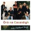 Irish Childhood Songs - Na Casaidigh