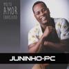 Muito Amor Envolvido - EP - Juninho Pc