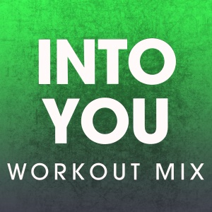 Power Music Workout - Into You (Workout Mix) - Single
