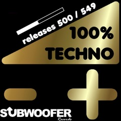 100% Techno Subwoofer Records, Vol. 11 (Releases 500 / 549)