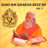 Hari Om Sharan Best of, Vol. 7
