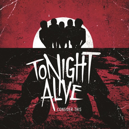 Tonight Alive - Consider This - EP