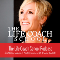 Podcast cover art for The Life Coach School Podcast with Brooke Castillo