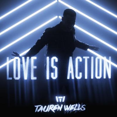 Love Is Action - Single - Tauren Wells album