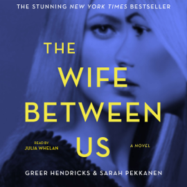The Wife Between Us (Unabridged) - Greer Hendricks & Sarah Pekkanen mp3 download