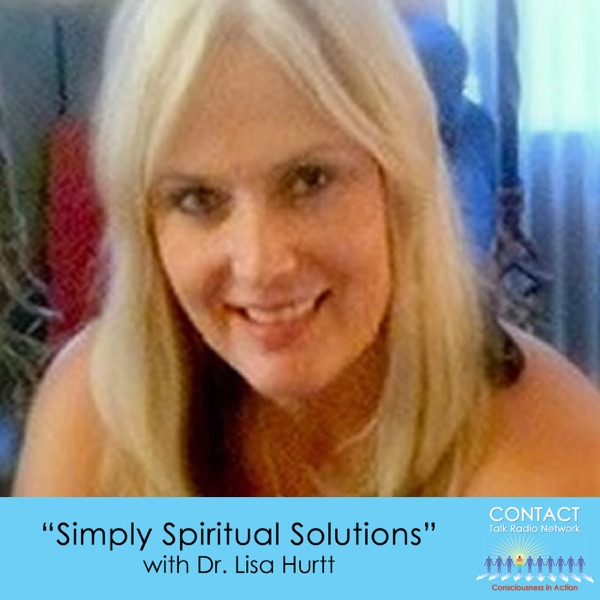 Simply Spiritual Solutions with Dr. Lisa Hurtt