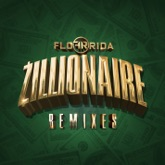 Zillionaire (Remixes) - Single