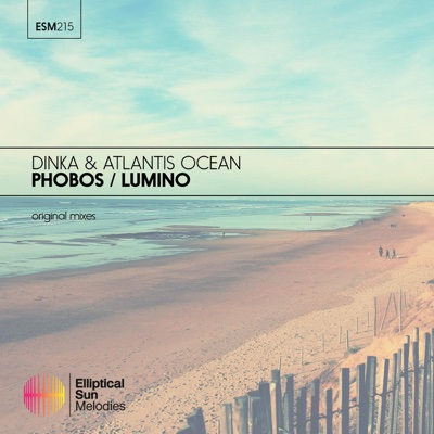 Phobos / Lumino - Single - Atlantis Ocean & Dinka album