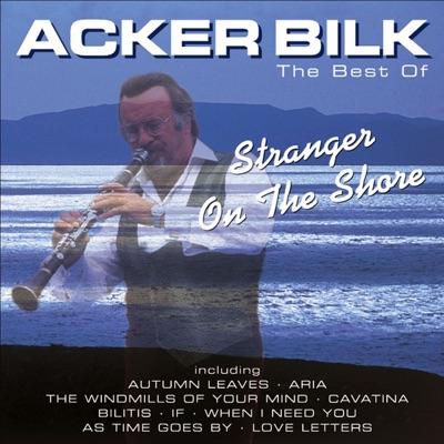 Stranger On the Shore: The Best of Acker Bilk - Acker Bilk
