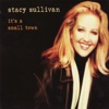 It's a Small Town - Stacy Sullivan