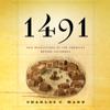 1491: New Revelations of the Americas Before Columbus (Unabridged) - Charles C. Mann