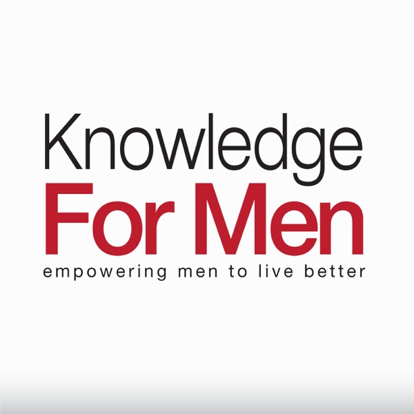 Knowledge For Men – More Purpose, Success, Happiness & Freedom