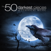 Alessandro Marcello & Various Artists - The 50 Darkest Pieces of Classical Music  artwork