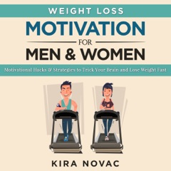 Weight Loss Motivation for Men and Women, Volume 1: Motivational Hacks & Strategies to Trick Your Brain and Lose Weight Fast (Unabridged)