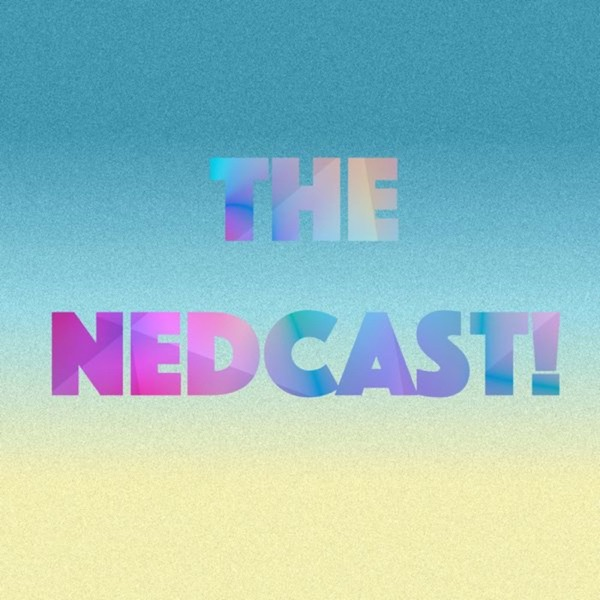 The Nedcast!