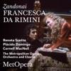 Zandonai: Francesca Da Rimini (Recorded Live at The Met - April 7, 1984), The Metropolitan Opera, Plácido Domingo, Cornell MacNeil, Renata Scotto & James Levine
