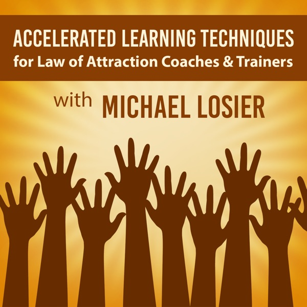Accelerated Learning Techniques for Law of Attraction Trainers