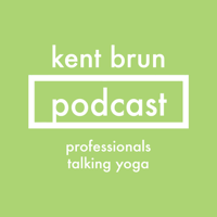 Podcast cover art for Kent Brun Podcast: Professionals Talking Yoga