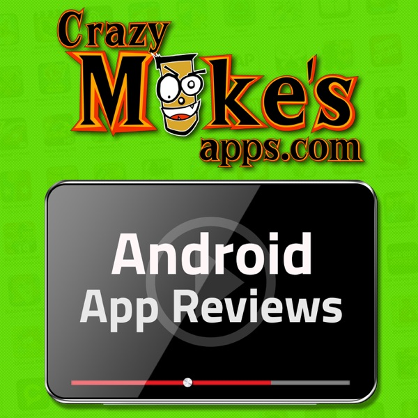 Android App Reviews – CrazyMikesapps