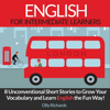 Olly Richards - English Short Stories for Intermediate Learners: 8 Unconventional Short Stories to Grow Your Vocabulary and Learn English the Fun Way! (Unabridged) artwork