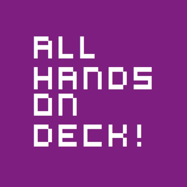 All Hands on Deck !!!