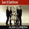 Alma Llanera - Los Cinco Latinos