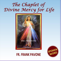 Fr Frank Pavone - The Chaplet of Divine Mercy for Life artwork