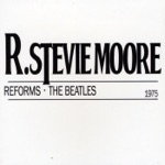 R. Stevie Moore - Abbey Road Medley: You Never Give Me Your Money / Sun King / Mean Mr. Mustard / Polythene Pam / She Came in Through the Bathroom Window / Golden Slumbers / Carry That Weight / The End
