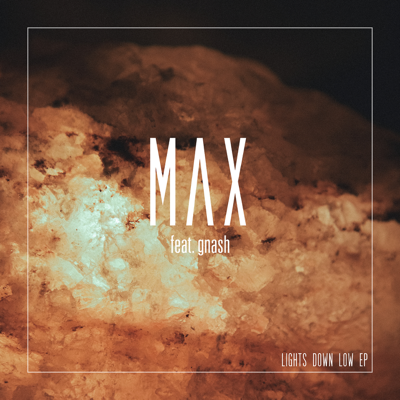 Lights Down Low (feat. gnash) - MAX song