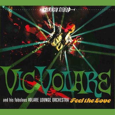 Feel the Love - Vic Volare & The Volare Lounge Orchestra album