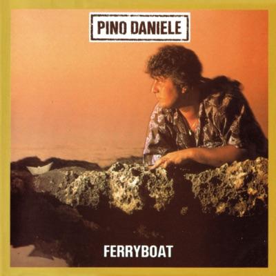 Ferryboat (Remastered Version) - Pino Daniele