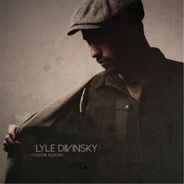 Uneven Floors By Lyle Divinsky On Apple Music
