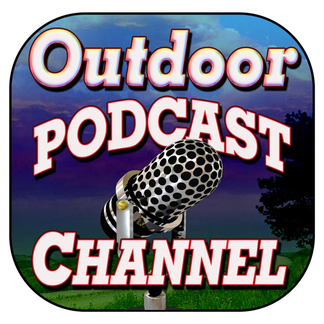 Outdoor Podcast Channel by The best of the best outdoor podcasts  on