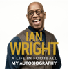 Ian Wright - A Life in Football: My Autobiography: My Autobiography (Unabridged) bild