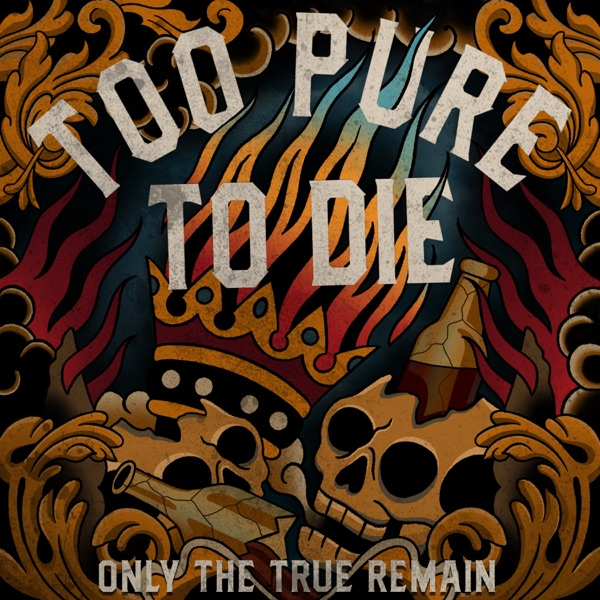 Too Pure To Die - Only the True Remain [EP] (2018)