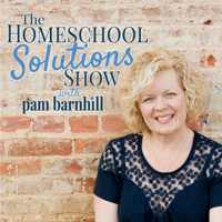 The Homeschool Solutions Show with Pam Barnhill podcast